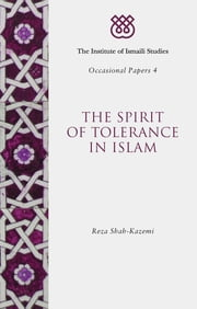 Spirit of Tolerance in Islam, The ebook by Reza Shah-Kazemi