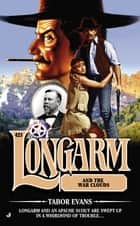Longarm #421 - Longarm and the War Clouds ebook by Tabor Evans