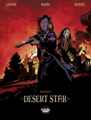 Desert Star Desert Star V4 ebook by Hugues Labiano, Stephen Desberg