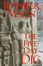 The Five-Day Dig - A contemporary mystery/romance surrounding an archaeological dig near Pompeii ebook by Jennifer Malin