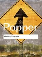 Unended Quest - An Intellectual Autobiography ebook by Karl Popper