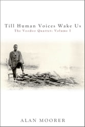 Till Human Voices Wake Us ebook by Alan Moorer