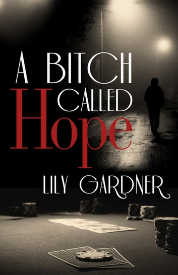 A Bitch Called Hope ebook by Lily Gardner