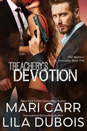 Treachery's Devotion ebook by Lila Dubois, Mari Carr