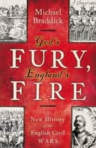 God's Fury, England's Fire ebook by Michael Braddick