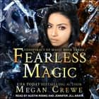 Fearless Magic audiobook by