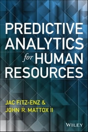 Predictive Analytics for Human Resources ebook by Jac Fitz-enz,John Mattox II
