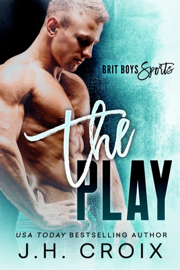 The Play ebook by J.H. Croix