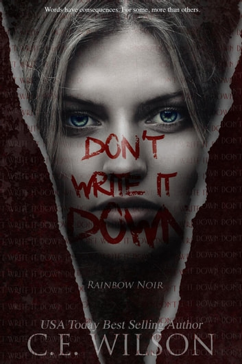 Don't Write it Down - Rainbow Noir, #1 ebook by C.E. Wilson