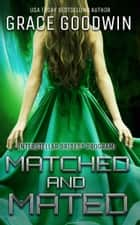 Matched and Mated ebook by Grace Goodwin