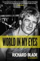 World In My Eyes - THe Autobiography ebook by Richard Blade