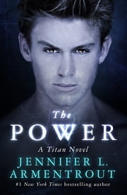 The Power - The Titan Series Book 2 ebook by Jennifer L. Armentrout