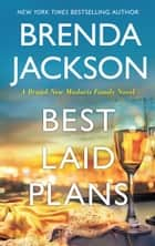 Best Laid Plans (Madaris Family Saga, Book 14) eBook by Brenda Jackson