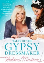 Tales of the Gypsy Dressmaker ebook by Thelma Madine