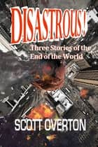 Ebook Disastrous! di Scott Overton