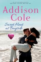 Sweet Heat at Bayside ebook by Addison Cole
