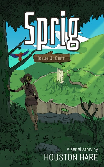 Sprig (Issue 1 - Germ) ebook by Houston Hare