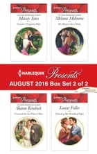 Harlequin Presents August 2016 - Box Set 2 of 2 - An Anthology ebook by Maisey Yates, Sharon Kendrick, Melanie Milburne,...