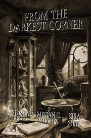 From the Darkest Corner ebook by Kira Shay,Megan E. Vaughn,Sidney Reetz