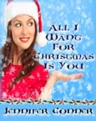 All I Want for Christmas is You ebook by Jennifer Conner