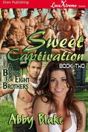 Sweet Captivation ebook by Abby Blake
