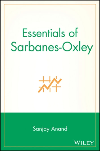 Essentials of Sarbanes-Oxley ebook by Sanjay Anand