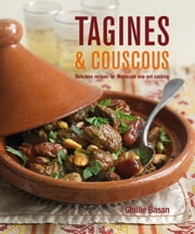 Tagines & Couscous - Delicious recipes for Moroccan one-pot cooking ebook by Ghillie Basan