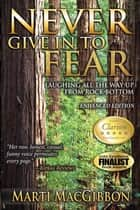 Never Give in to Fear ebook by Marti MacGibbon