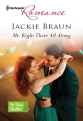 Mr. Right There All Along ebook by Jackie Braun