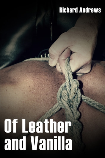 Of Leather and Vanilla ebook by Richard Andres