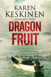 Dragon Fruit - A mystery set in Santa Barbara, California ebook by Karen Keskinen