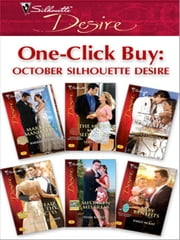 One-Click Buy: October Silhouette Desire - Marriage, Manhattan Style\The Money Man's Seduction\Dante's Contract Marriage\An Affair with the Princess\Mistaken Mistress\Baby Benefits ebook by Barbara Dunlop,Leslie LaFoy,Day Leclaire,Michelle Celmer,Tessa Radley,Emily McKay