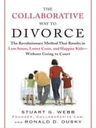 The Collaborative Way to Divorce ebook by Stuart G. Webb,Ron Ousky