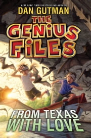 The Genius Files #4: From Texas with Love ebook by Dan Gutman