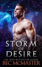 Storm of Desire - Dragon Shifter Fated Mates romance ebook by Bec McMaster