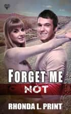 Forget Me Not ebook by Rhonda L. Print