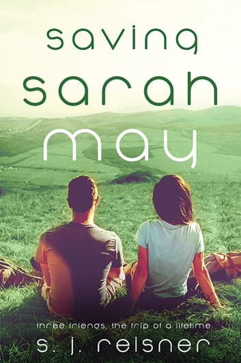 Saving Sarah May ebook by S. J. Resiner