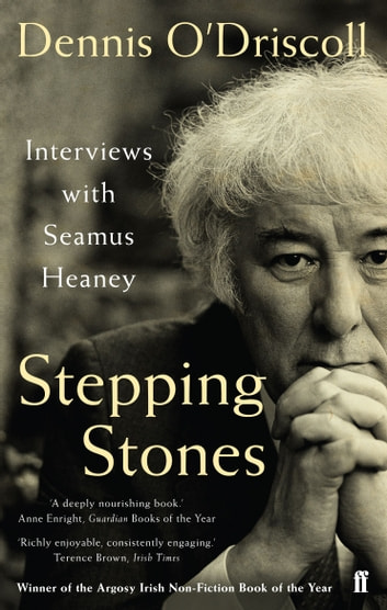 Stepping Stones - Interviews with Seamus Heaney ebook by Dennis O'Driscoll