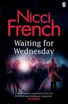 Waiting for Wednesday - A Frieda Klein Novel (3) ebook by Nicci French