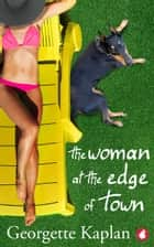 The Woman at the Edge of Town ebook by Georgette Kaplan