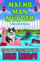 Macho Man Murder ebook by Leslie Langtry