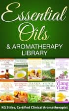 Essential Oils & Aromatherapy Library ebook by KG STILES