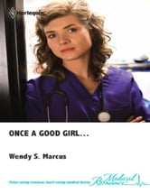 Once a Good Girl... ebook by Wendy S. Marcus