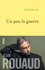 Un peu la guerre ebook by Jean Rouaud