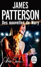 Alex Cross : Des nouvelles de Mary ebook by