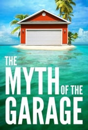 The Myth of the Garage ebook by Chip Heath