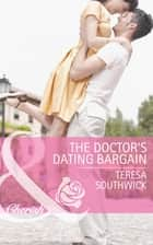 The Doctor's Dating Bargain (Mills & Boon Cherish) (Mercy Medical Montana, Book 1) ebook by Teresa Southwick
