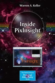 Inside PixInsight ebook by Warren A. Keller