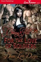 Cherry Hill 19: For the Love of Soldiers ebook by Dixie Lynn Dwyer