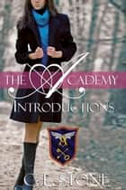 The Academy - Introductions - The Ghost Bird Series #1 ebook by C. L. Stone